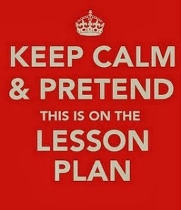 Keep Calm and Pretend This is on the Lesson Plan