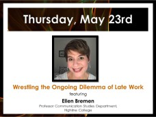 IGNIS PROMO 2019 Wrestling the Ongoing Dilemma of Late Work - Ellen Bremen 052319